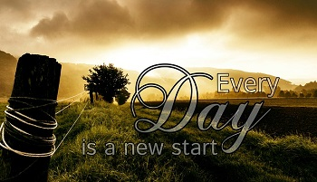 Every day is a new start picture