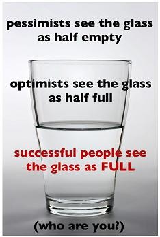 Glass is half full - Positive thinking