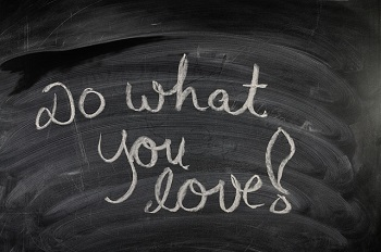 Love What You Do written on Chalkboard
