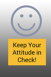 positive attitude 10 Tips to Keep Your Attitude in Check