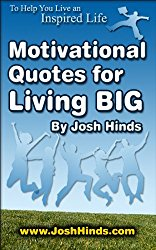 Motivational Quotes for Living BIG by Josh Hinds - book