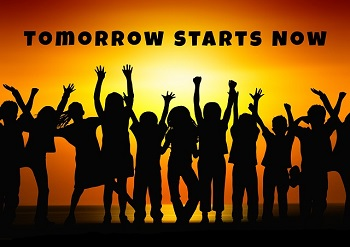 Quote: Tomorrow starts now