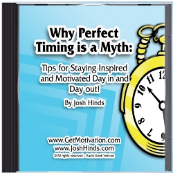 Motivational Audio - Why Perfect timing is a myth